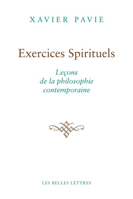 Xavier Pavie : Exercices spirituels. Leçons de la philosophie contemporaine | Etre-au-monde | Scoop.it