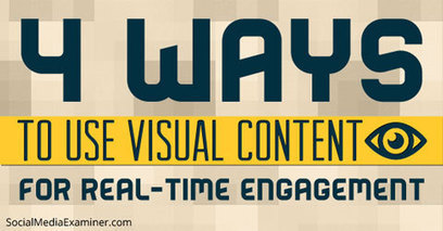 How to Use Visual Content for Real-Time Engagement | | Marketing & Webmarketing | Scoop.it