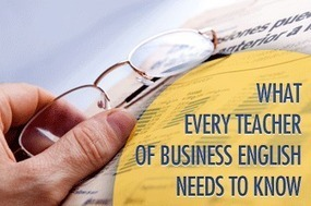 What Every Teacher of Business English Needs to Know | useful sites | Scoop.it