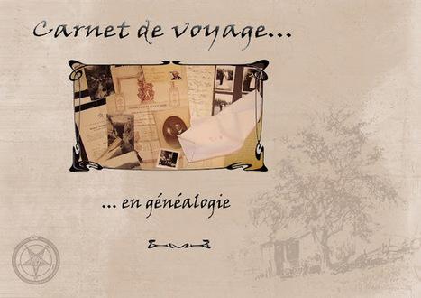 Murmures d'ancêtres: Carnet de voyage | GenealoNet | Scoop.it