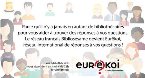 BiblioSésame devient Eurêkoi, réseau international francophone de réponses à distance | La vie des BibliothèqueS | Scoop.it