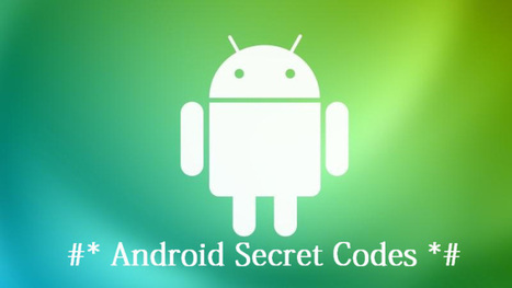 Best Android Secret Codes - New Phone Hidden Code | Tech Lessions | Android | Scoop.it