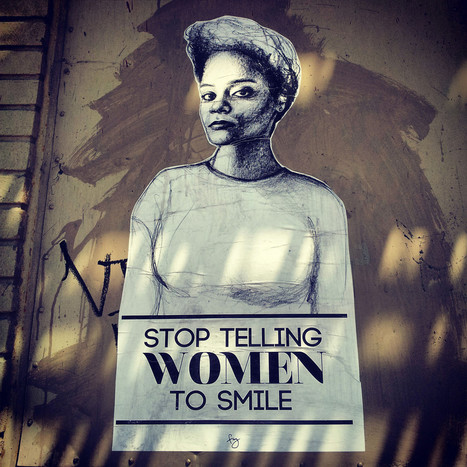 Stop Telling Women To Smile | Creativity, Ideas and Art Education | Scoop.it