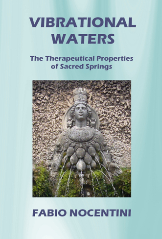 """Vibrational Waters. The Therapeutical Properties of Sacred Springs 
