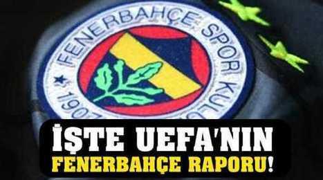 İşte UEFA'nın Fenerbahçe raporu - Türkiye | Spor Haberleri | Scoop.it