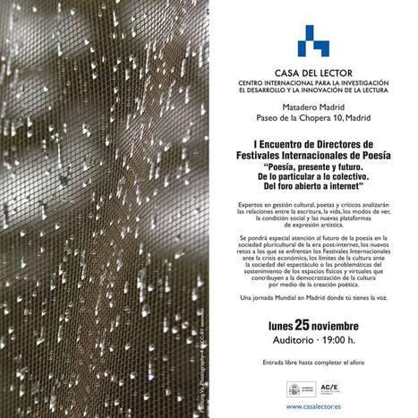 I Encuentro de Directores de Festivales de Poesía, Lunes, 25 de Noviembre de 2013, 19,30 h., Madrid | MARATÓN DE CITAS | Scoop.it