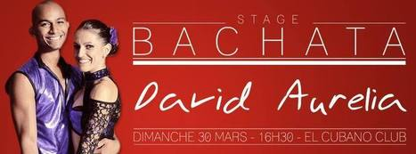 ★ Stage EXCEPTIONNEL BACHATA ★ BACHATANGO ★ David & Aurelia ★ El Cubano Club ★ Dim. 30 Mars ★ 16H30 ★ | El Cubano Restaurant Bar Musical | Scoop.it