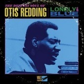"""""""Lonely & Blue"""" Is A Lost Otis Redding Album, Due Out March 5 