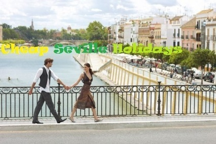 Cheap Seville Holidays | Evieyt | Scoop.it