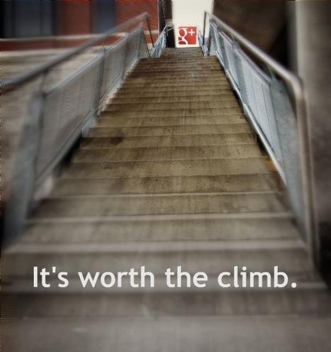 Google Plus It's Worth the Climb | Content Marketing | Scoop.it