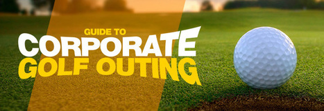 Organizing a Corporate Golf Outing   Guides   Scoop.it