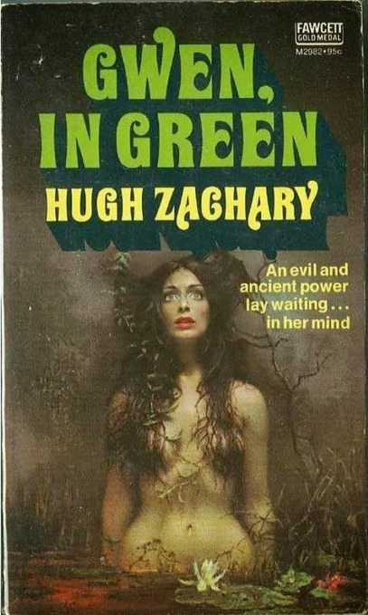 Too Much Horror Fiction: Gwen, in Green by Hugh Zachary (1974 ... | Mondo B-movies Queens | Scoop.it
