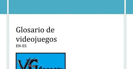 (EN, ES) Video Game Glossary - Glosario de videojuegos | 1001 Glossaries, dictionaries, resources | Scoop.it