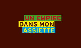 Un empire dans mon assiette | Emi Journalisme | Scoop.it