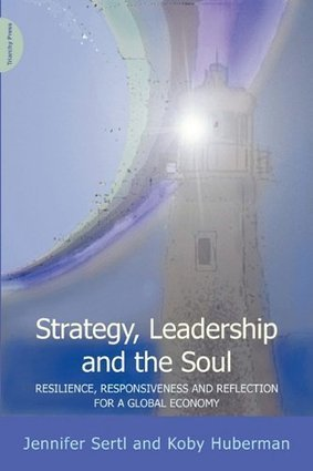 Strategy Leadership and the Soul - Jennifer Sertl | Leadership and Spirituality | Scoop.it
