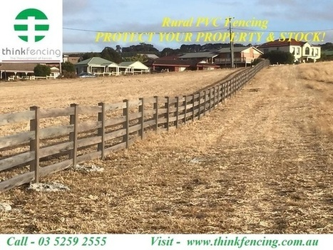 Best Way to Install Farm & Rural PVC Fencing In Australia   Think Fencing   Scoop.it