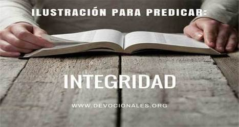 Ilustraciones Para Predicar: La Integridad Y La Biblia † | LA REVISTA CRISTIANA  DE GIANCARLO RUFFA | Scoop.it