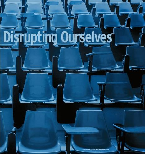 Disrupting Ourselves: The Problem of Learning in Higher Education | EDUCAUSE | Digital learning, literacies & identities | Scoop.it