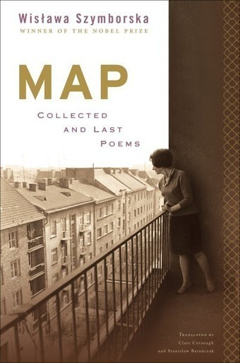 'Map: Collected and Last Poems,' by Wislawa Szymborska | Poetry: Searching for Fire in the Trees | Scoop.it