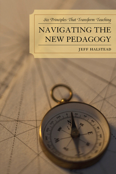 Navigating the New Pedagogy: Six Principles that Transform Teaching - Jeff Halstead - Download Educational | MOOCs future | Scoop.it