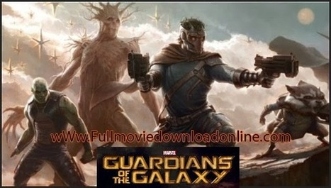 Download/Watch Guardians of the Galaxy Movie (2014) HD Official Trailer | Full Movie Download Online | Full Movie Online | Scoop.it