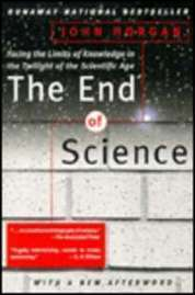The End of Science: Facing the Limits of Science in the Twilight of the Scientific Age - John Horgan | Final Fantasy Science | Scoop.it