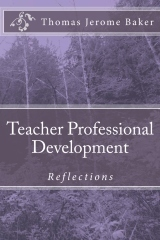 """Teacher Professional Development"" by Thomas Jerome Baker 