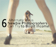 6 Alternate Ways Newbie Photographers Can Try to Boost Income | wedding photography | Scoop.it