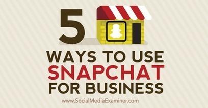 5 Ways to Use Snapchat for Business | MarketingHits | Scoop.it