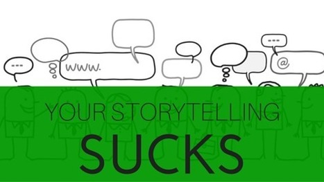 Your Storytelling Sucks! - B Squared Media | Public Relations & Social Media Insight | Scoop.it
