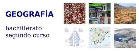 GEOGRAFÍA. Bachillerato. Segundo curso | Recursos educativos para Bachillerato, Geografía e Historia | Scoop.it