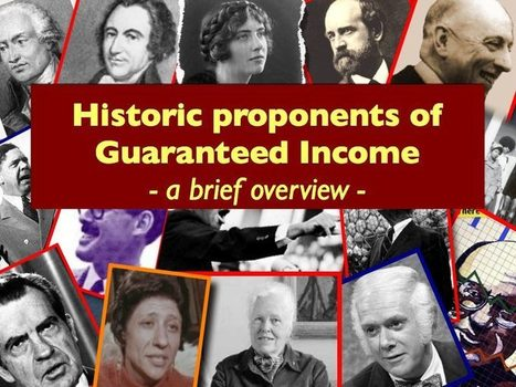 Livable4All : Historic Proponents of Guaranteed Income (notes... | Arguments for Basic Income | Scoop.it