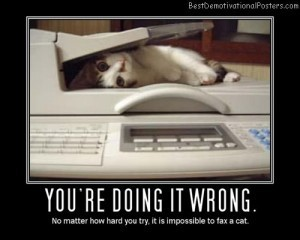 You're Doing It Wrong: Fax | Demotivational Posters | Scoop.it