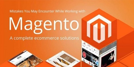 Mistakes You May Encounter While Working with Magento | Ultimate Tech-News | Scoop.it