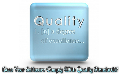 Software Quality: Does Your Software Comply With Quality Standards? | BloggLess Technology | Tech | Scoop.it