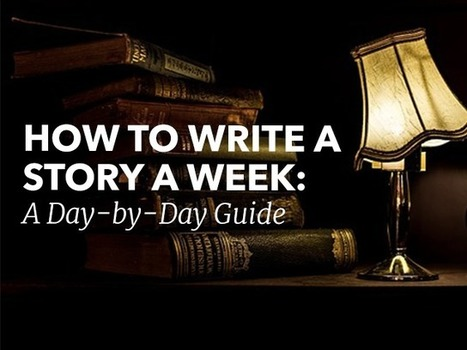 How to Write a Story a Week: A Day-by-Day Guide | Writing Rightly | Scoop.it