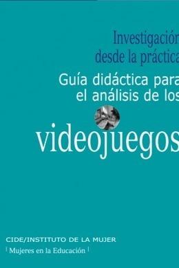 Guía didáctica para el análisis de los videojuegos | EtnasSoft | EDUCACIÓN Y PEDAGOGÍA | Scoop.it