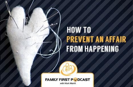 #005: How to Prevent an Affair From Happening (Podcast) | Marriage Articles | Scoop.it