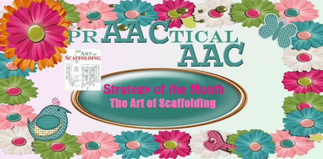 The Art of Scaffolding as a Language Facilitation Strategy | AAC & Language Intervention | Scoop.it