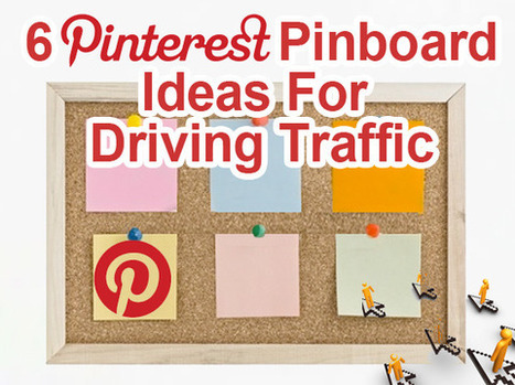 6 Pinterest Pinboard Ideas For Driving Traffic | Virtual Options: Social Media for Business | Scoop.it