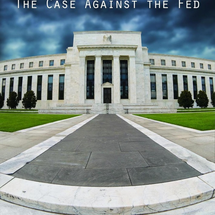 The Case Against the Fed | money money money | Scoop.it