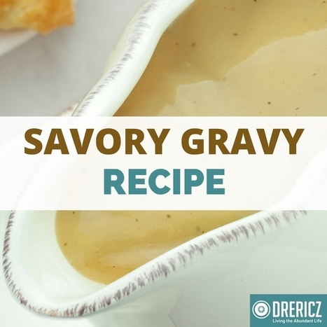 Gravy - Both Savory and Homemade | Nutrition & Recipes | Scoop.it