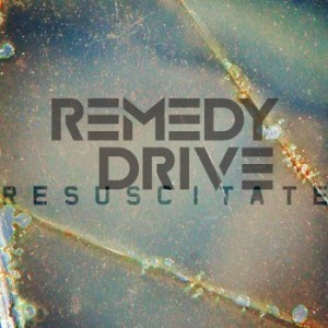 Remedy Drive – Resuscitate (Review) | Christian Music Zine | Christian Daily News | Scoop.it