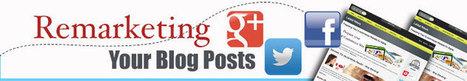 Remarketing your Blog Posts | Blogging & Social Media | Scoop.it