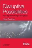Disruptive Possibilities: How Big Data Changes Everything - PDF Free Download - Fox eBook | Data | Scoop.it