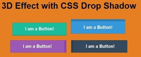 How to Create 3D Buttons with CSS Dropshaodw and Transitions - Andor Nagy | Web Design | Scoop.it