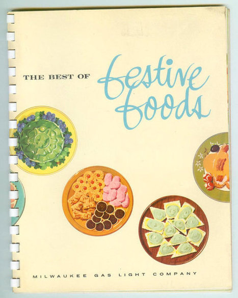 Vintage 1965 The Best Of Festive Foods Cook Book Milwaukee Gas Light Company | Vintage Living Today For A Future Tomorrow | Scoop.it