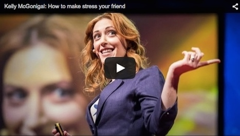 Kelly McGonigal: How to make stress your friend - About Psychology Degrees | Psychology Matters | Scoop.it