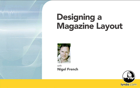 Lynda – Designing a Magazine Layout – Tutorial – Video Learning ... | Fashion Journalism | Scoop.it
