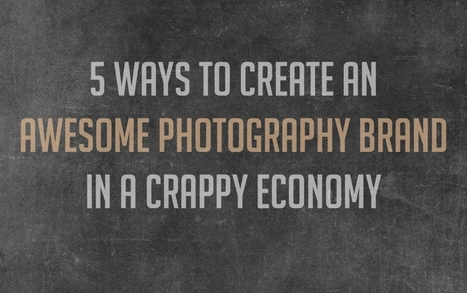 5 Ways to Create an Awesome Brand in a Crappy Economy | Entreprendre | Scoop.it